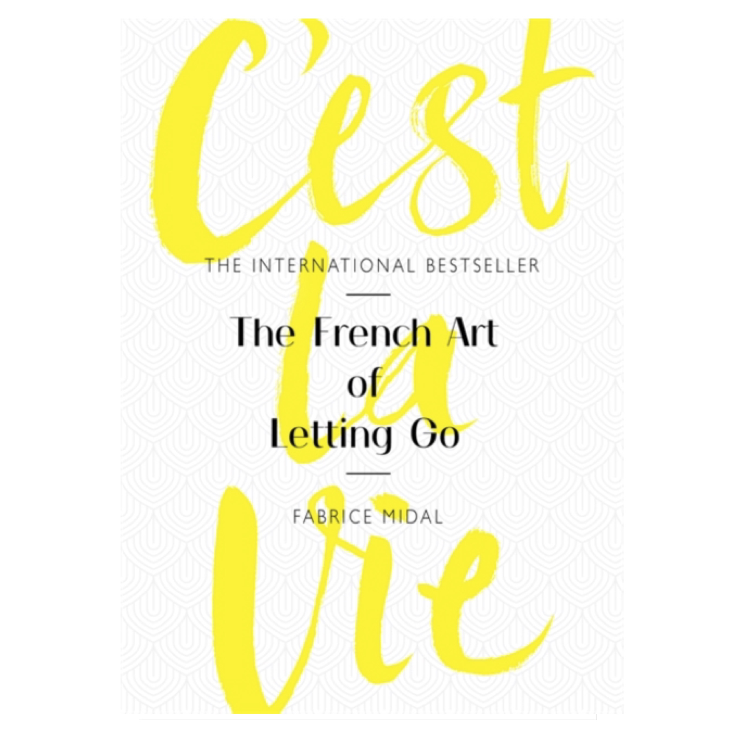 C'est La Vie: The French Art of Letting Go
